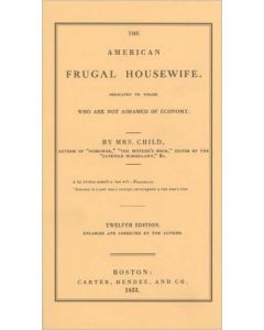 The American Frugal Housewife: Dedicated to Those Who Are Not Ashamed of Economy