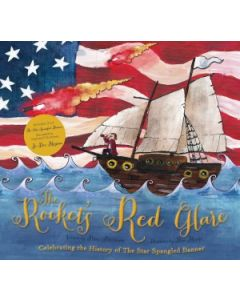 The Rocket's Red Glare: Celebrating the History of the Star Spangled Banner (Book and CD)