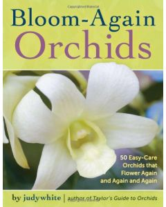 Bloom-Again Orchids: 50 Easy-Care Orchids