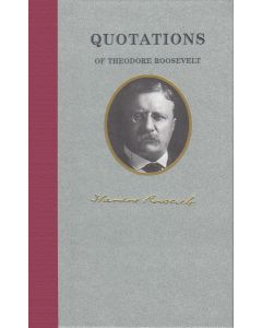 Quotations of Theodore Roosevelt