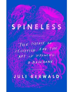 Spineless: The Science of Jellyfish