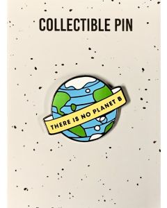 There Is No Planet B Enamel Pin
