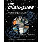 The Dialogues: Conversatins about the Nature of the Universe