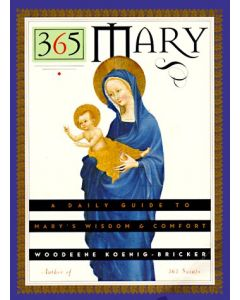 365 Mary: A Daily Guide to Mary's Wisdom & Comfort