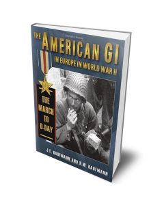 The American GI in Europe in World War II: The March to D-Day Book