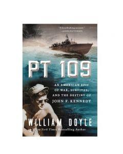PT-109: An American Epic of War, Survival, and the Destiny of John F. Kennedy by William Doyle