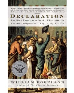 Declaration: The Nine Tumultuous Weeks When America