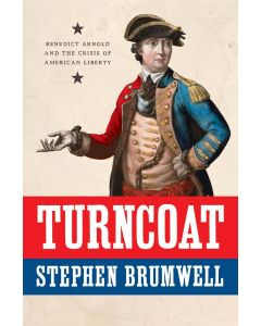 Turncoat Benedict Arnold and the Crisis of American Liberty