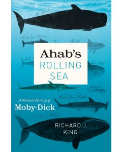 Ahab's Rolling Sea: A Natural History of Moby Dick